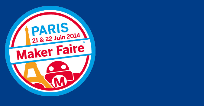 Retour sur la Maker Faire Paris